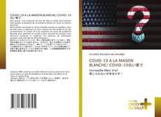 Buchcover von COVID-19 A LA MAISON BLANCHE/ COVID-19白い家で