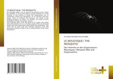 Bookcover of LE MOUSTIQUE/ THE MOSQUITO