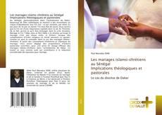 Bookcover of Les mariages islamo-chrétiens au Sénégal Implications théologiques et pastorales