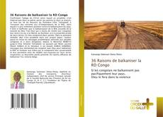Bookcover of 36 Raisons de balkaniser la RD Congo