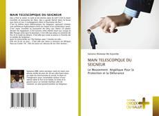 Bookcover of MAIN TELESCOPIQUE DU SEIGNEUR