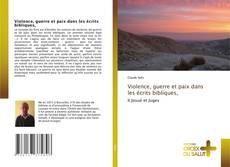 Capa do livro de Violence, guerre et paix dans les écrits bibliques,