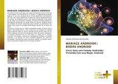 Bookcover of MARIAGE ANDROIDE/ BODAS ANDROID