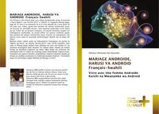 Borítókép a  MARIAGE ANDROIDE, HARUSI YA ANDROID Français-Swahili - hoz