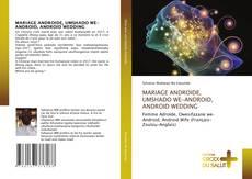 Portada del libro de MARIAGE ANDROIDE, UMSHADO WE-ANDROID, ANDROID WEDDING