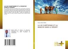 LA VIE CHRÉTIENNE ET LA MARCHE DANS LE DÉSERT kitap kapağı