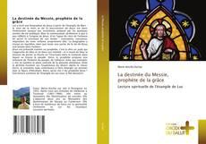 Обложка La destinée du Messie, prophète de la grâce