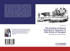Bookcover of The Practice of Dowry Payment in Tanzania: A Case Study of Karagwe
