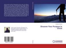 Borítókép a  Discover Your Purpose In Christ - hoz