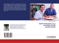 Bookcover of Staff motivation as a correlate of job performance