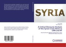 Bookcover of A Critical Discourse Analysis of the Syrian Crisis News in CNN and RT