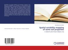 Couverture de Spatial variability mapping of some soil properties