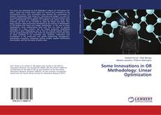 Bookcover of Some Innovations in OR Methodology: Linear Optimization