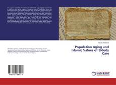 Couverture de Population Aging and Islamic Values of Elderly Care