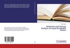 Copertina di Feminism and Literary Analysis of Laylá Ba'albakī's Fiction