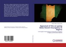 Bookcover of Appraisal of the on going Boko Haram Insurgency in Nigeria