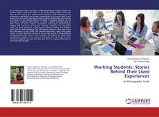 Bookcover of Working Students: Stories Behind Their Lived Experiences
