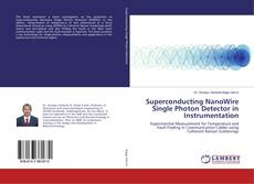 Borítókép a  Superconducting NanoWire Single Photon Detector in Instrumentation - hoz