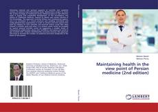 Обложка Maintaining health in the view point of Persian medicine (2nd edition)