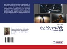 Bookcover of A Law Enforcement Guide to Surviving the Off-Duty Environment