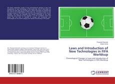 Laws and Introduction of New Technologies in FIFA Worldcup kitap kapağı