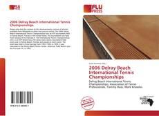 Bookcover of 2006 Delray Beach International Tennis Championships