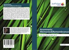 Bookcover of Anamnesis; Memories&Remembrances