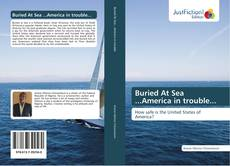 Bookcover of Buried At Sea ...America in trouble...