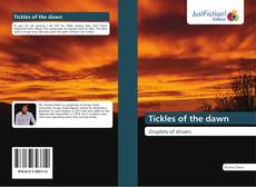 Bookcover of Tickles of the dawn