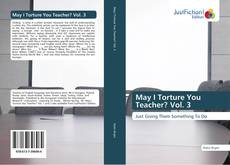 Portada del libro de May I Torture You Teacher? Vol. 3