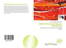 Bookcover of 2005 FIFA Beach Soccer World Cup