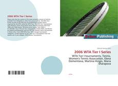 Bookcover of 2006 WTA Tier I Series