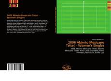 Bookcover of 2006 Abierto Mexicano Telcel – Women's Singles