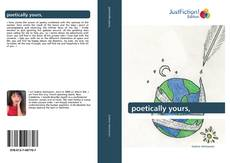 Bookcover of poetically yours,