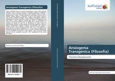 Capa do livro de Ansiogenia Transgénica (Filosofia)