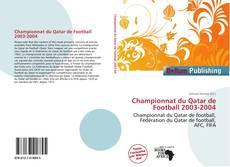 Bookcover of Championnat du Qatar de Football 2003-2004