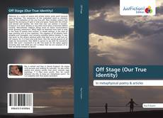 Bookcover of Off Stage (Our True identity)