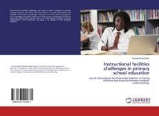 Portada del libro de Instructional facilities challenges in primary school education