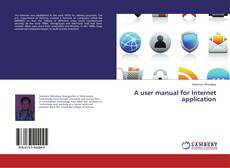 Bookcover of A user manual for Internet application