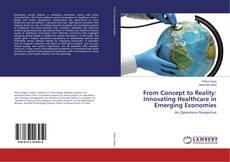 Portada del libro de From Concept to Reality: Innovating Healthcare in Emerging Economies