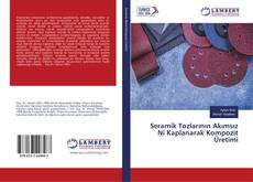 Seramik Tozlarının Akımsız Ni Kaplanarak Kompozit Üretimi kitap kapağı
