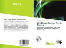 Portada del libro de 2004 Roger Federer Tennis Season