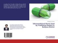 Bookcover of Ethnomedicinal Plants Used by Traditional Healers in Buldana District