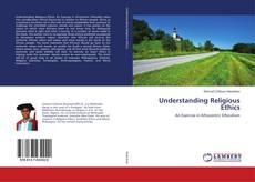 Bookcover of Understanding Religious Ethics