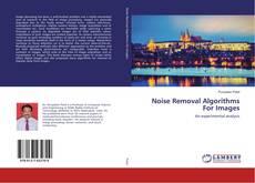 Noise Removal Algorithms For Images kitap kapağı