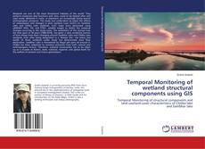 Copertina di Temporal Monitoring of wetland structural components using GIS