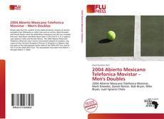 Buchcover von 2004 Abierto Mexicano Telefonica Movistar – Men's Doubles