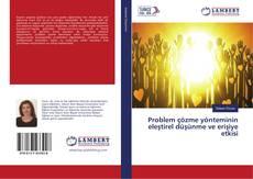 Bookcover of Problem çözme yönteminin eleştirel düşünme ve erişiye etkisi