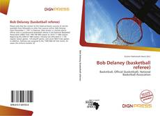Bookcover of Bob Delaney (basketball referee)