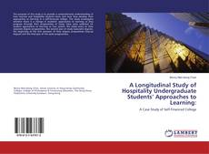 Bookcover of A Longitudinal Study of Hospitality Undergraduate Students' Approaches to Learning:
